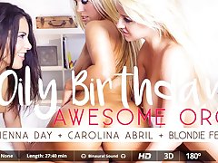 Blondie Fesser  Carolina Abril  Sienna Day in Oily Birthday - VirtualRealPorn